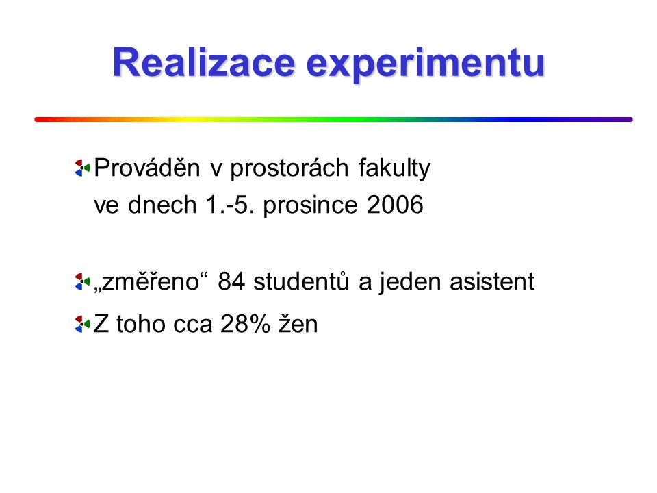Realizace experimentu