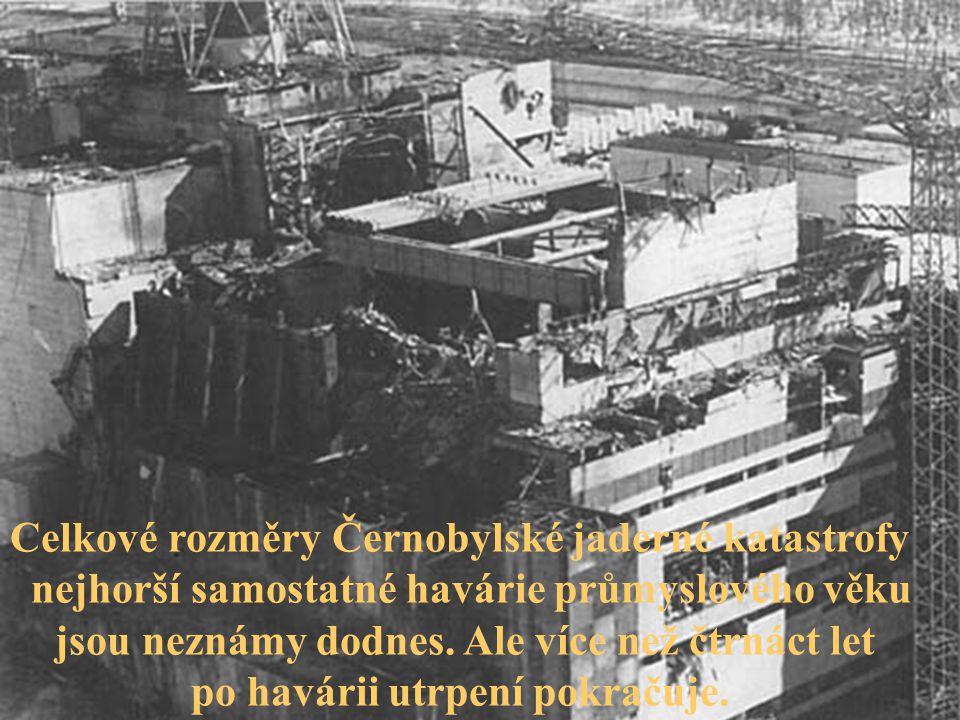 Celkové rozměry Černobylské jaderné katastrofy