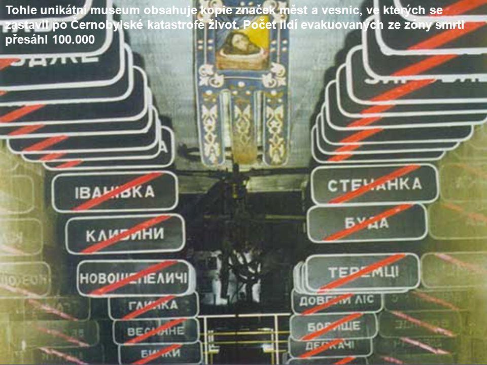 Tohle unikátní museum obsahuje kopie značek měst a vesnic, ve kterých se zastavil po Černobylské katastrofě život.
