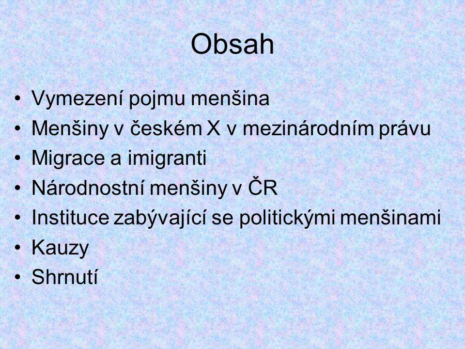 Obsah Vymezení pojmu menšina Menšiny v českém X v mezinárodním právu