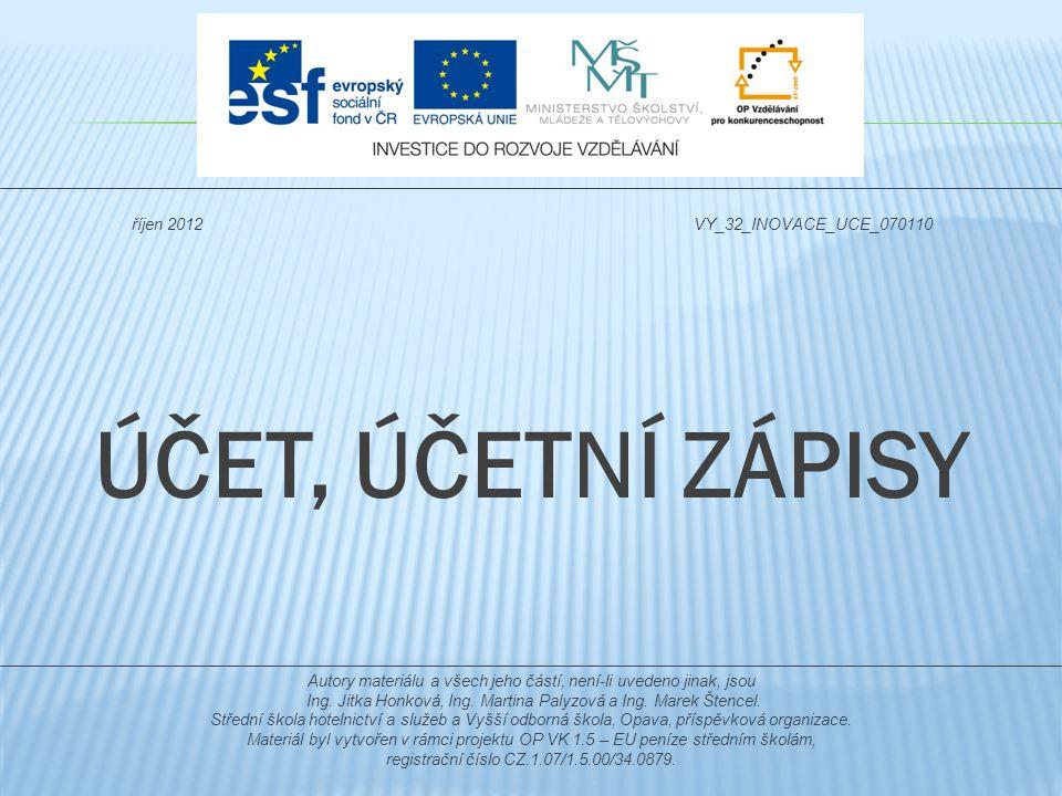 ÚČET, ÚČETNÍ ZÁPISY říjen 2012 VY_32_INOVACE_UCE_070110