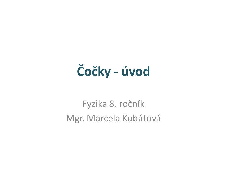Fyzika 8. ročník Mgr. Marcela Kubátová
