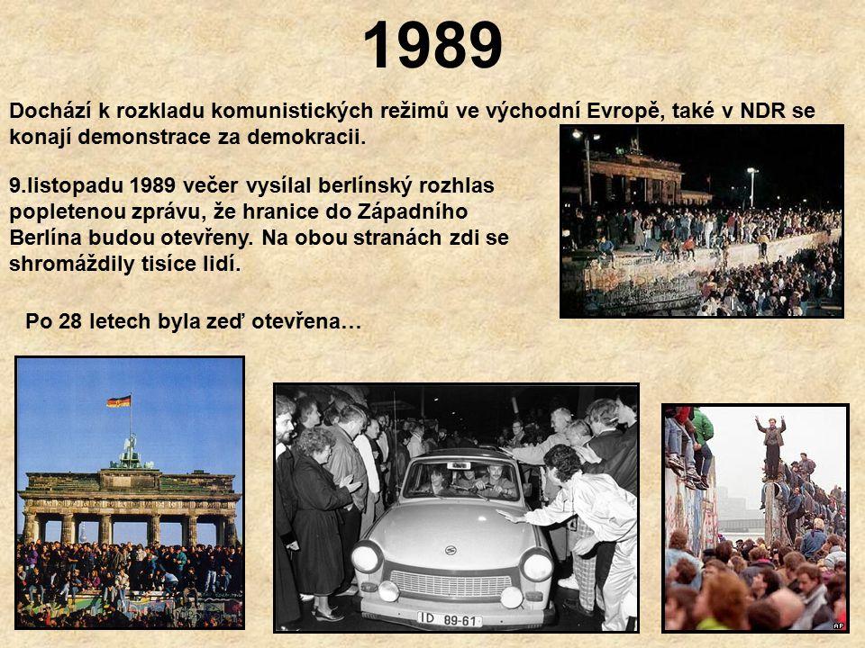 1989 Dochází k rozkladu komunistických režimů ve východní Evropě, také v NDR se konají demonstrace za demokracii.