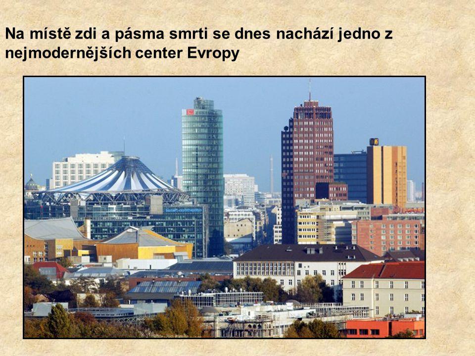 Na místě zdi a pásma smrti se dnes nachází jedno z nejmodernějších center Evropy
