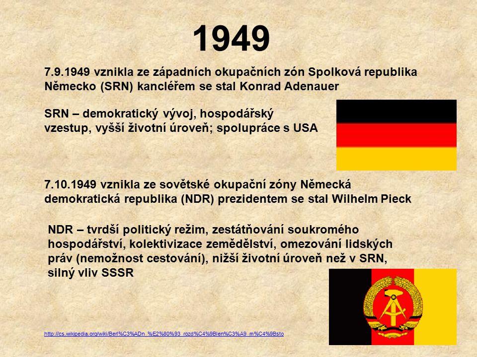 1949 7.9.1949 vznikla ze západních okupačních zón Spolková republika Německo (SRN) kancléřem se stal Konrad Adenauer.