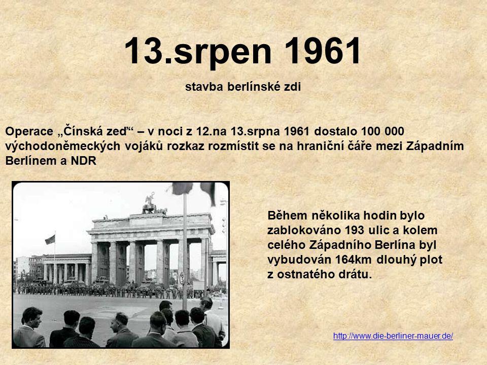 13.srpen 1961 stavba berlínské zdi