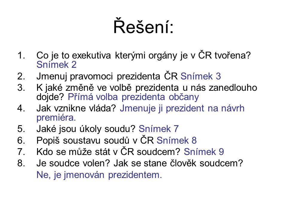 Řešení: Co je to exekutiva kterými orgány je v ČR tvořena Snímek 2