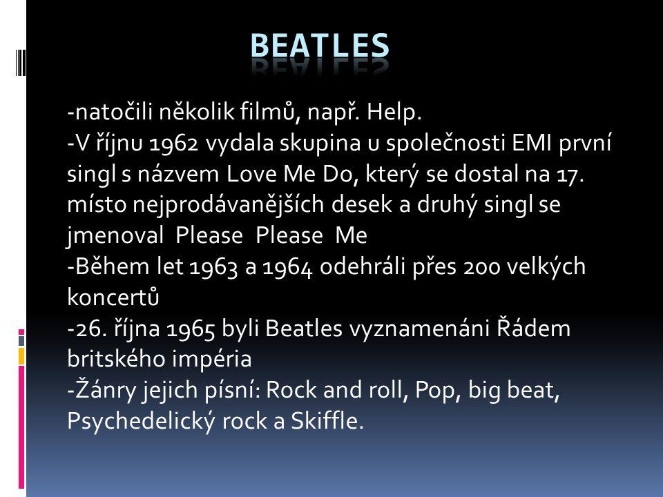 Beatles -natočili několik filmů, např. Help.