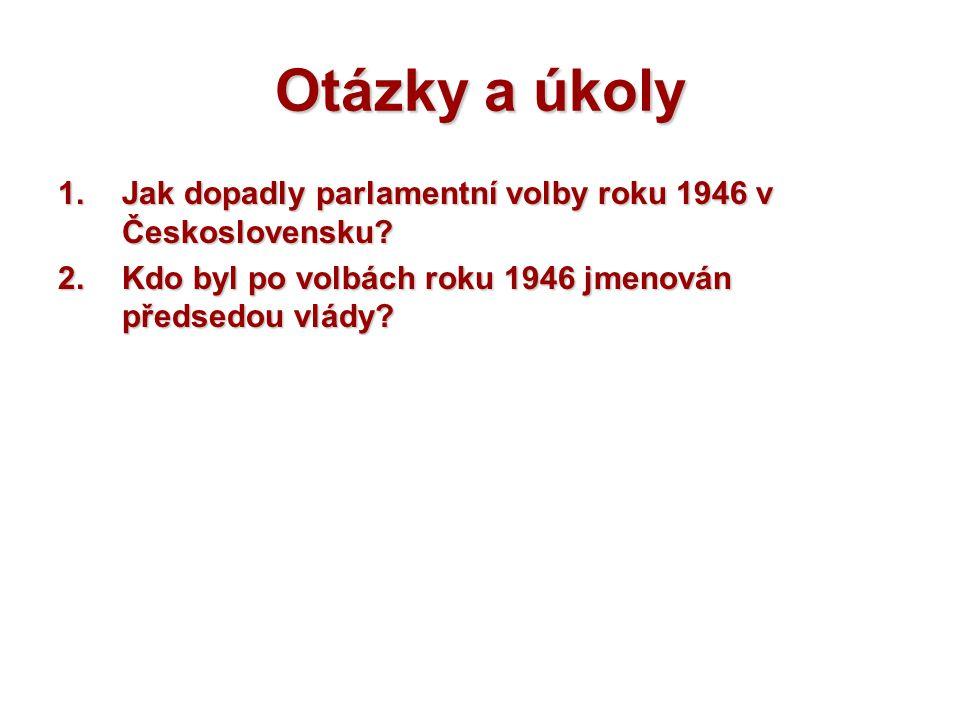 Otázky a úkoly Jak dopadly parlamentní volby roku 1946 v Československu.