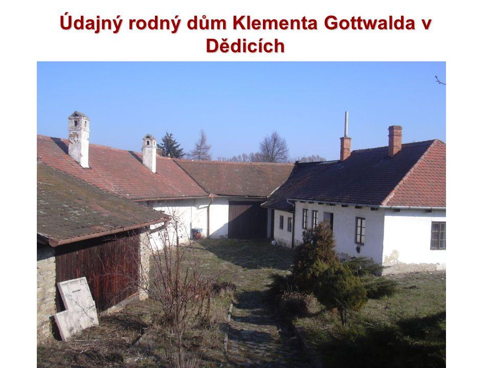 Údajný rodný dům Klementa Gottwalda v Dědicích