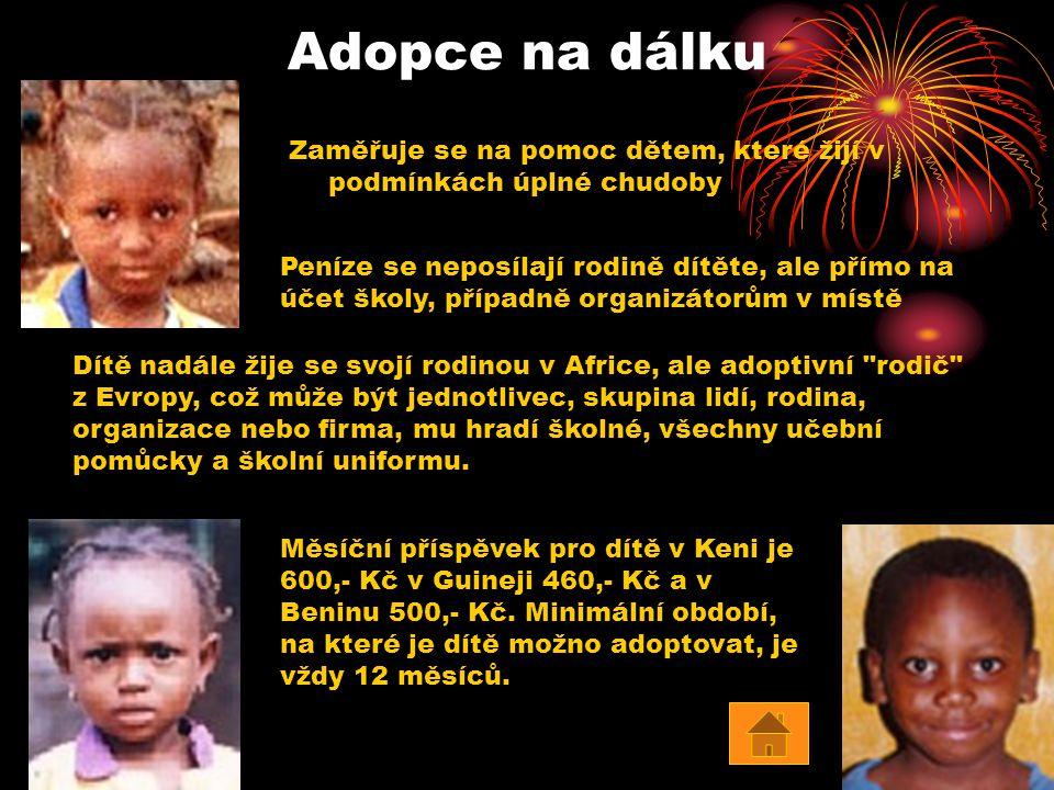 Adopce na dálku Zaměřuje se na pomoc dětem, které žijí v podmínkách úplné chudoby.