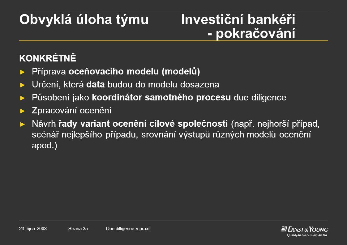Obvyklá úloha týmu Investiční bankéři - pokračování