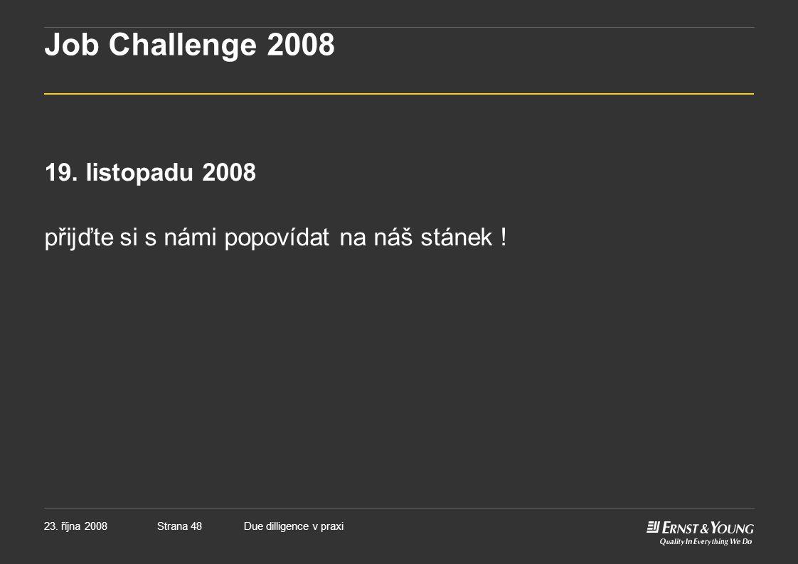 Job Challenge 2008 19. listopadu 2008