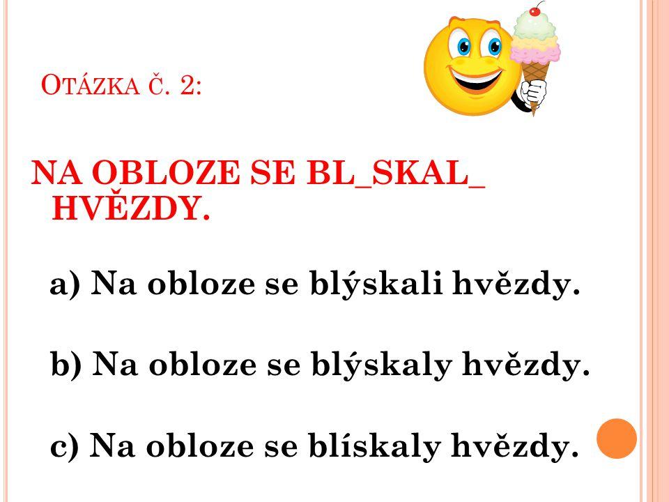 NA OBLOZE SE BL_SKAL_ HVĚZDY.