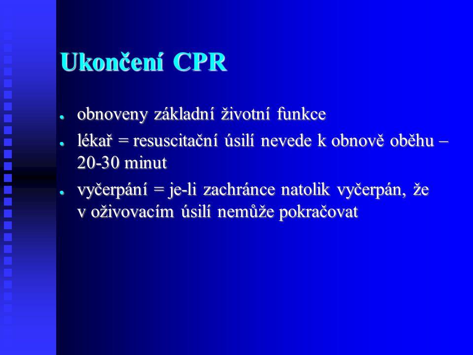 Ukončení CPR obnoveny základní životní funkce
