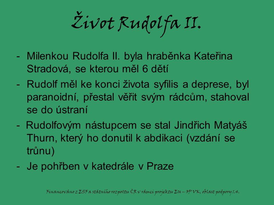 Život Rudolfa II. Milenkou Rudolfa II. byla hraběnka Kateřina Stradová, se kterou měl 6 dětí.