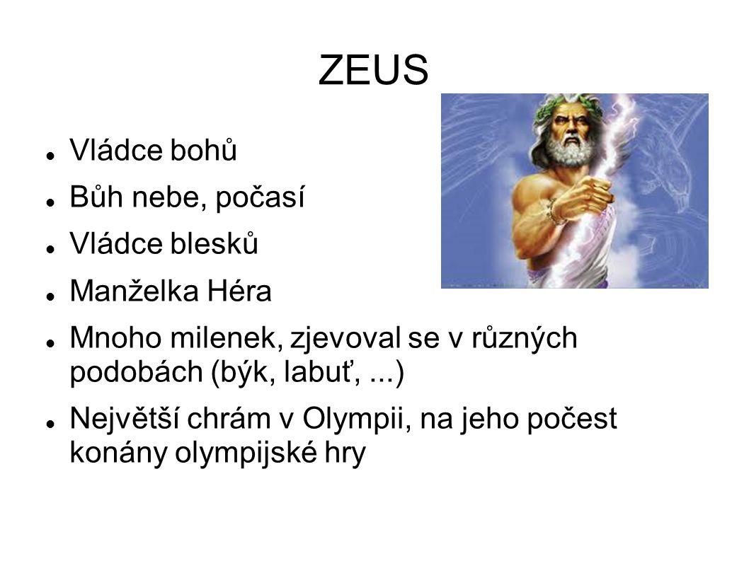 ZEUS Vládce bohů Bůh nebe, počasí Vládce blesků Manželka Héra