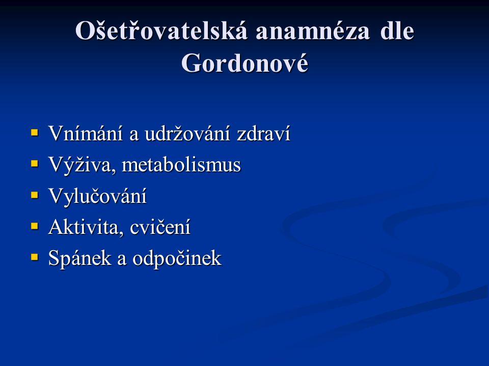 Ošetřovatelská anamnéza dle Gordonové