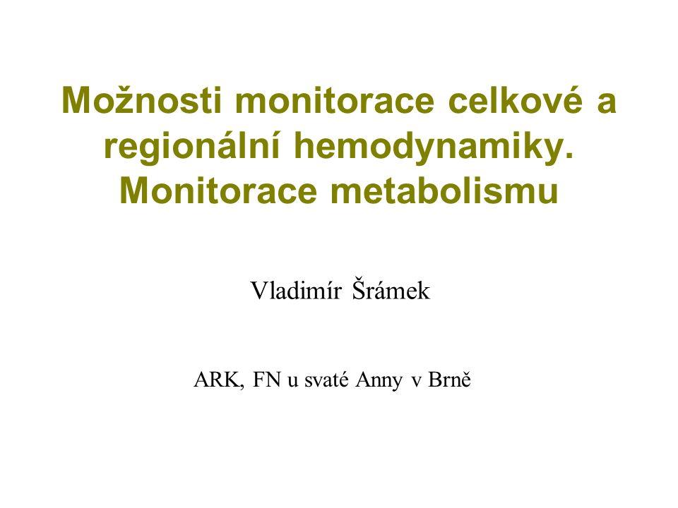 Možnosti monitorace celkové a regionální hemodynamiky