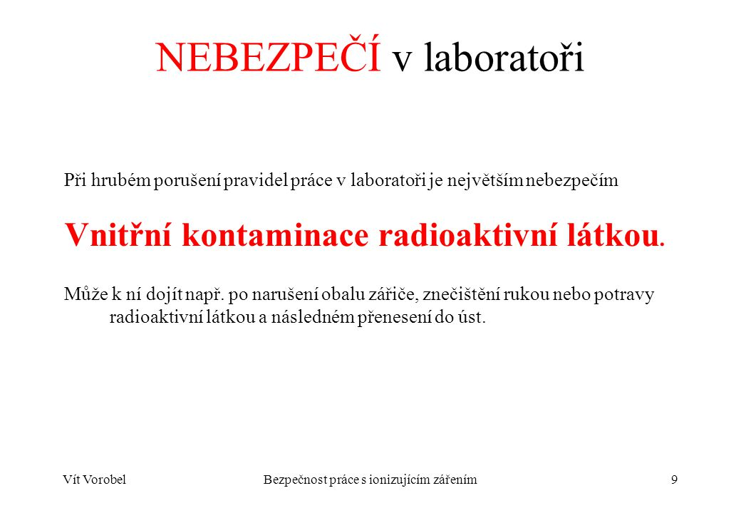 NEBEZPEČÍ v laboratoři