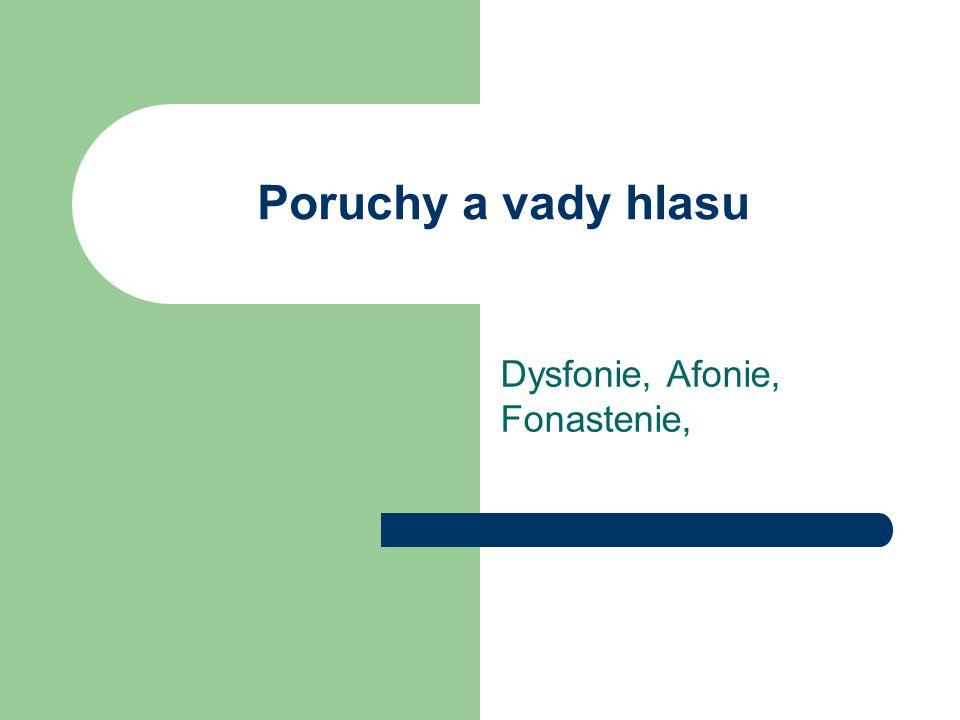 Dysfonie, Afonie, Fonastenie,
