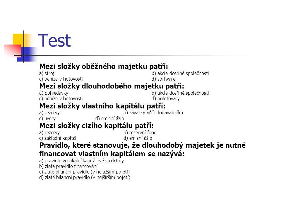 Test Mezi složky oběžného majetku patří:
