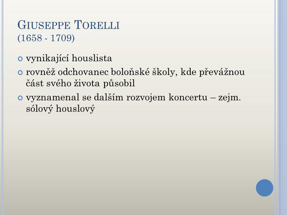 Giuseppe Torelli (1658 - 1709) vynikající houslista