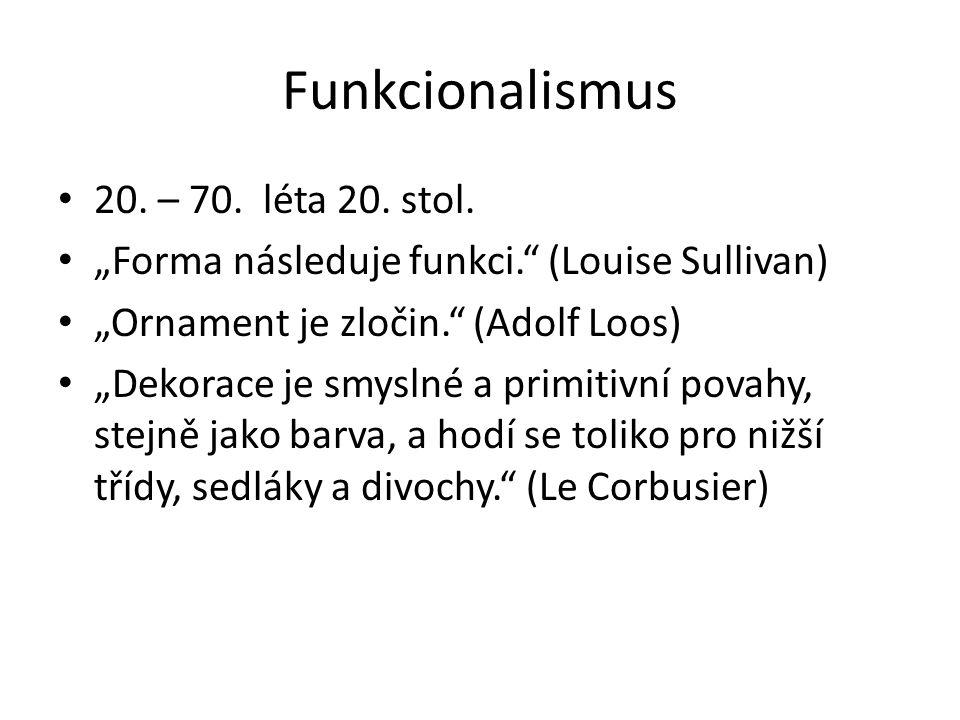 Funkcionalismus 20. – 70. léta 20. stol.