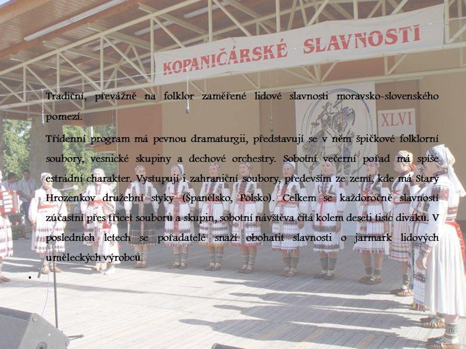 Tradiční, převážně na folklor zaměřené lidové slavnosti moravsko-slovenského pomezí.