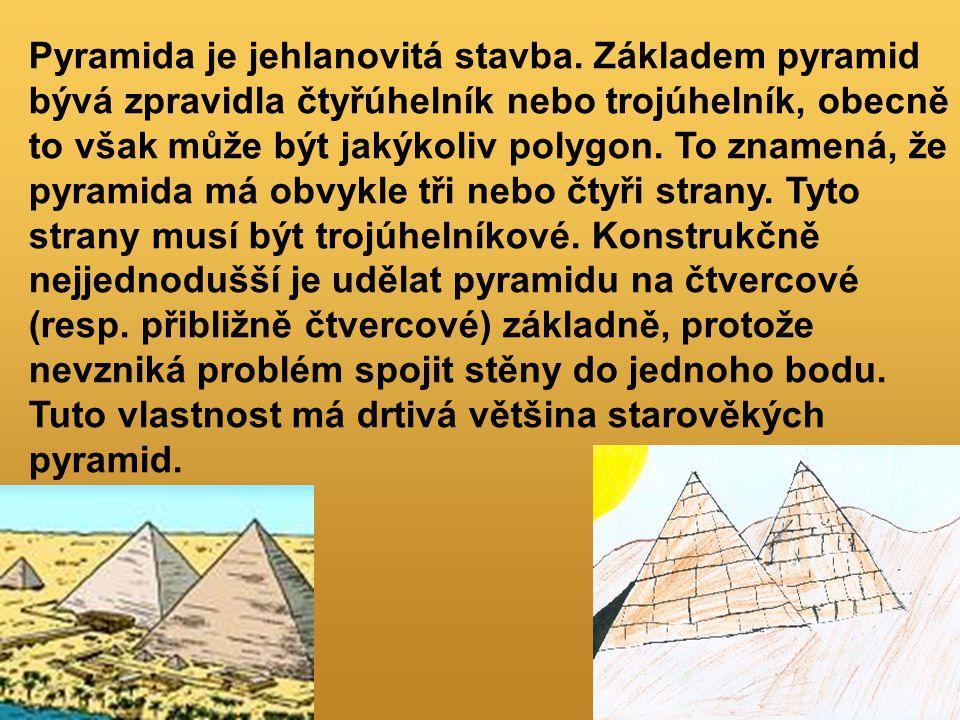 Pyramida je jehlanovitá stavba