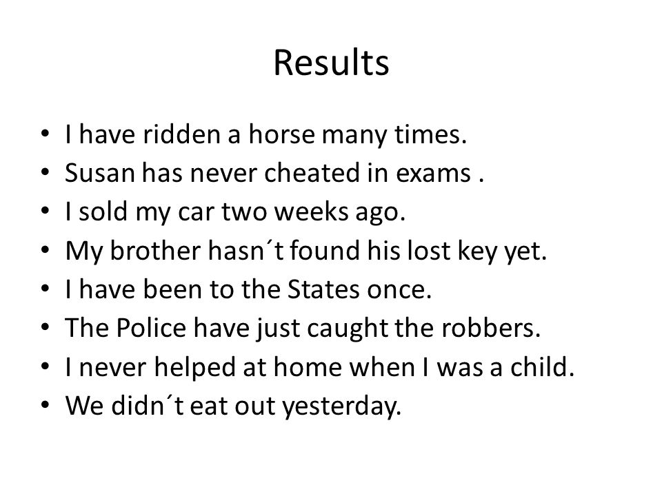 Results I have ridden a horse many times.