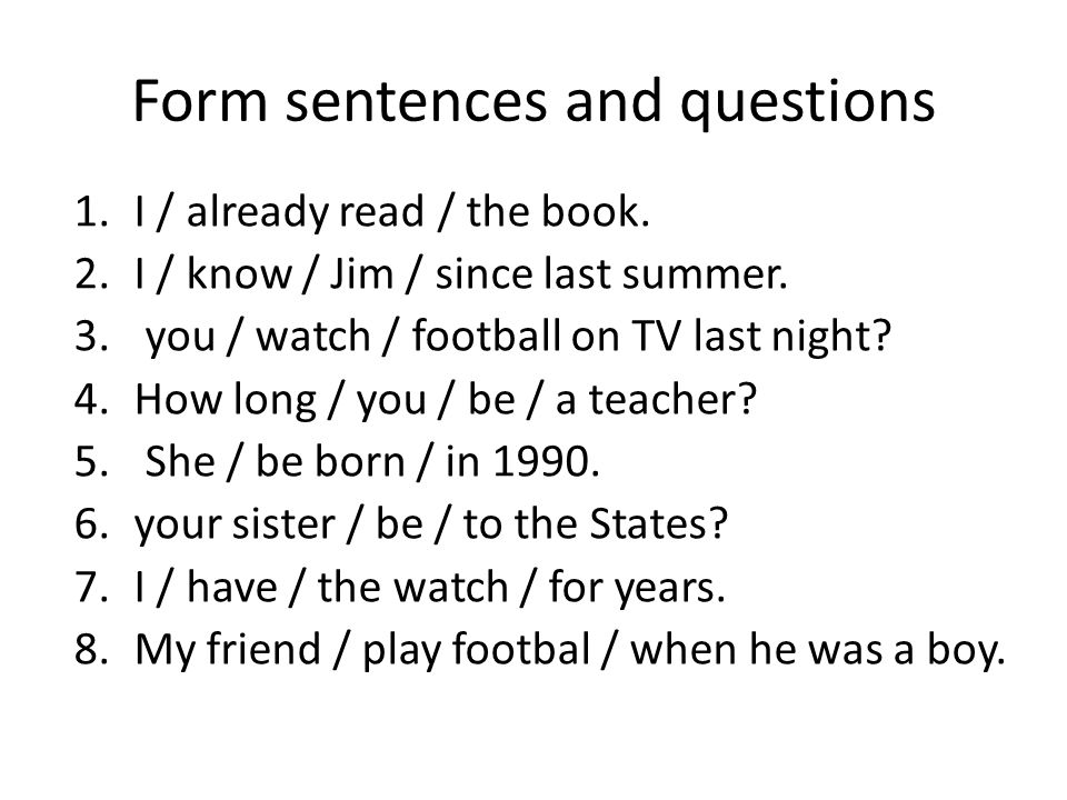 Form sentences and questions