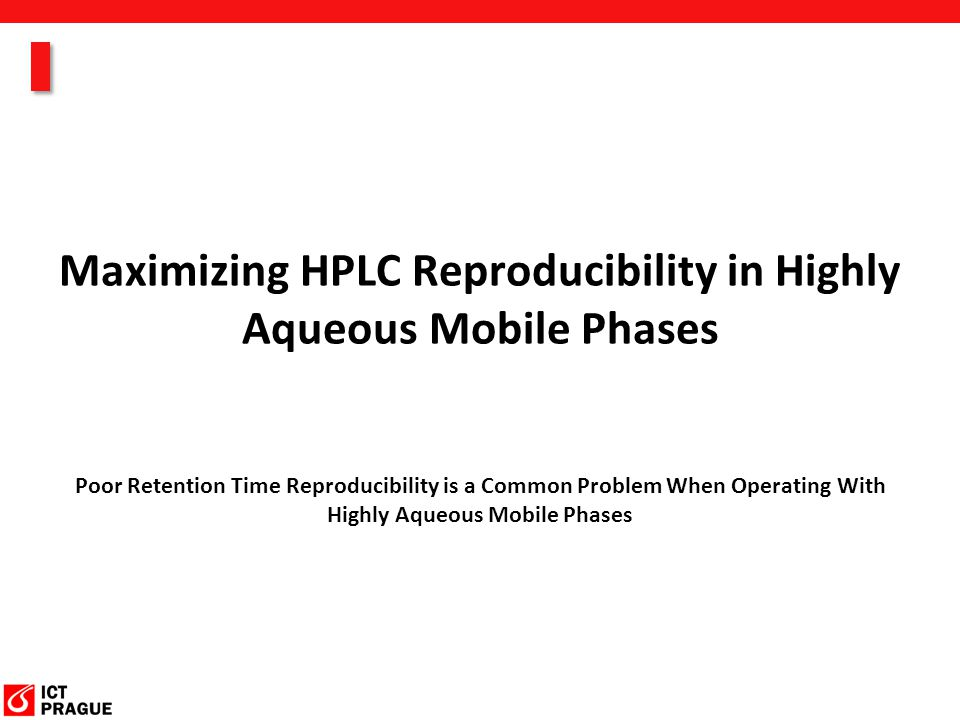 Maximizing HPLC Reproducibility in Highly Aqueous Mobile Phases