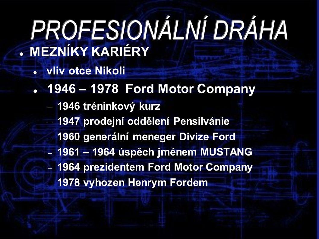 PROFESIONÁLNÍ DRÁHA MEZNÍKY KARIÉRY 1946 – 1978 Ford Motor Company
