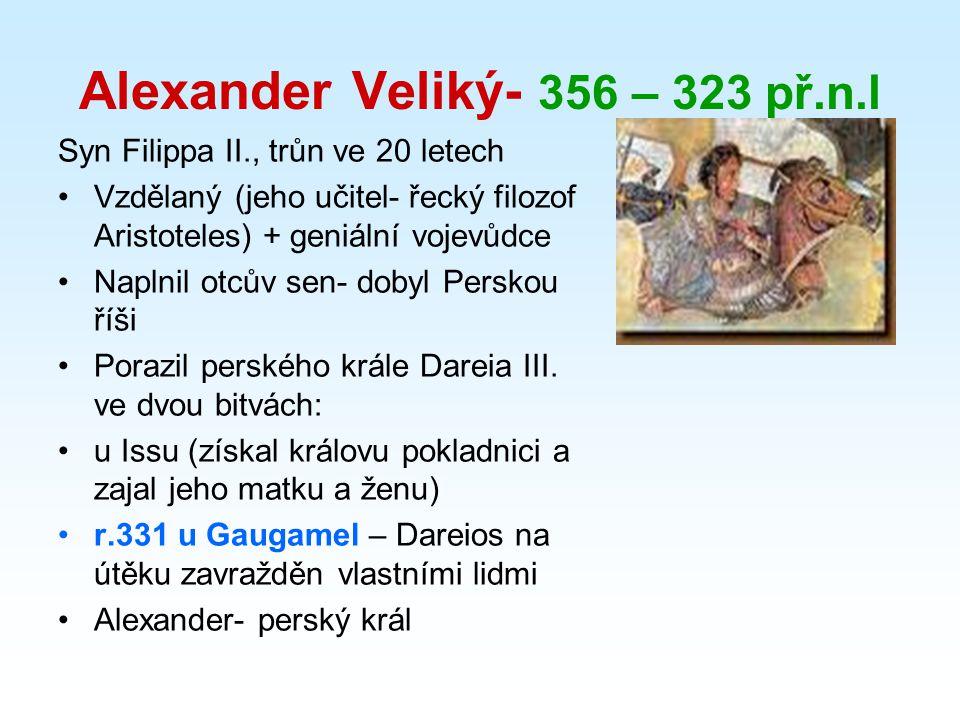 Alexander Veliký- 356 – 323 př.n.l