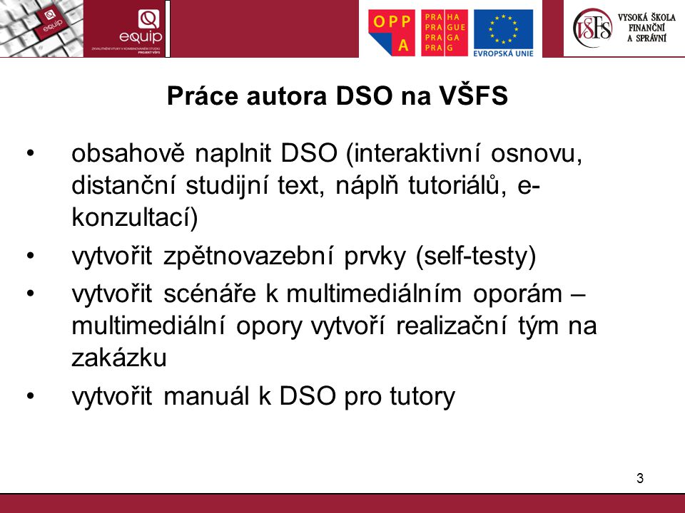 Práce autora DSO na VŠFS