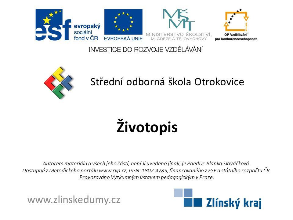 Životopis Střední odborná škola Otrokovice www.zlinskedumy.cz