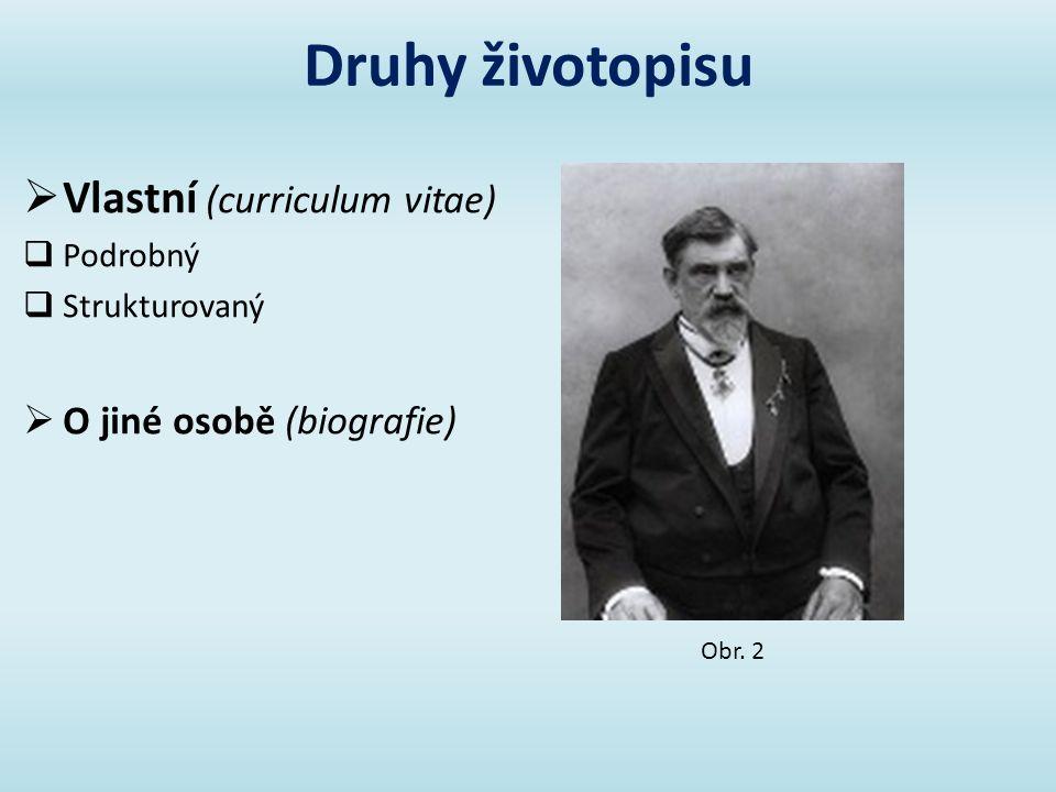Druhy životopisu Vlastní (curriculum vitae) O jiné osobě (biografie)
