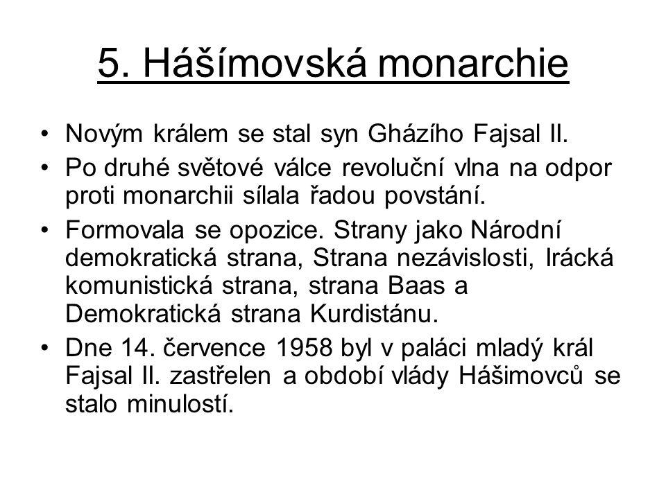 5. Hášímovská monarchie Novým králem se stal syn Gházího Fajsal II.