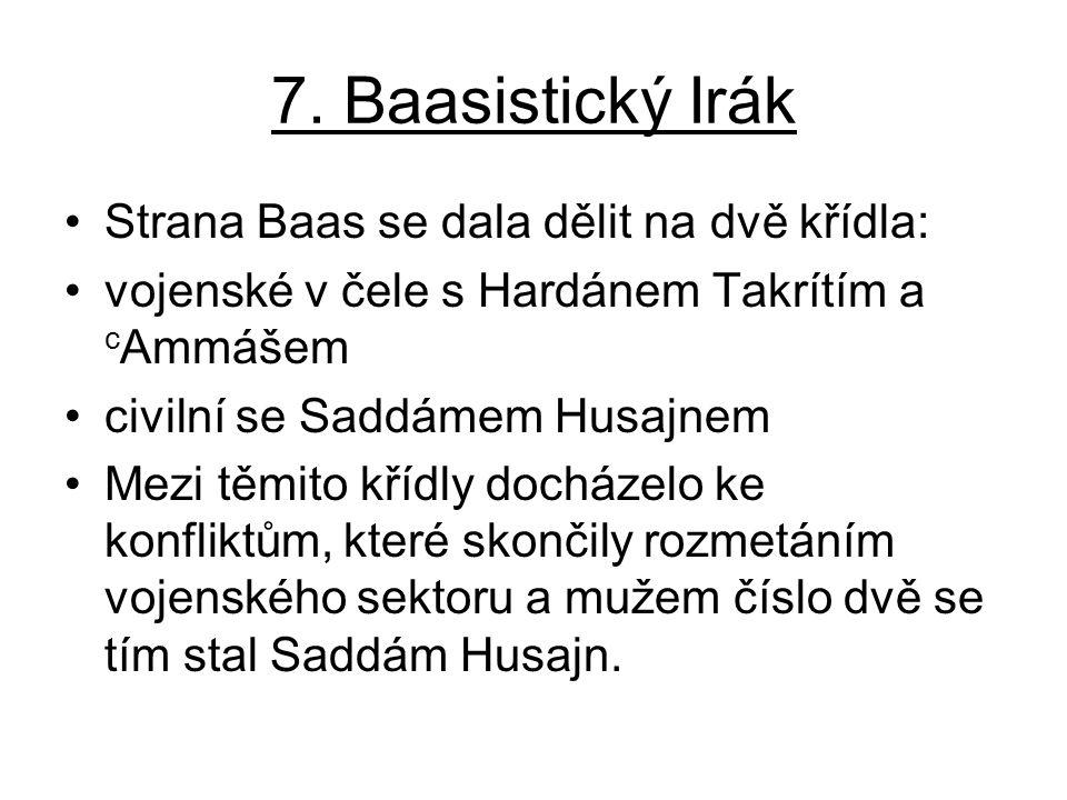 7. Baasistický Irák Strana Baas se dala dělit na dvě křídla: