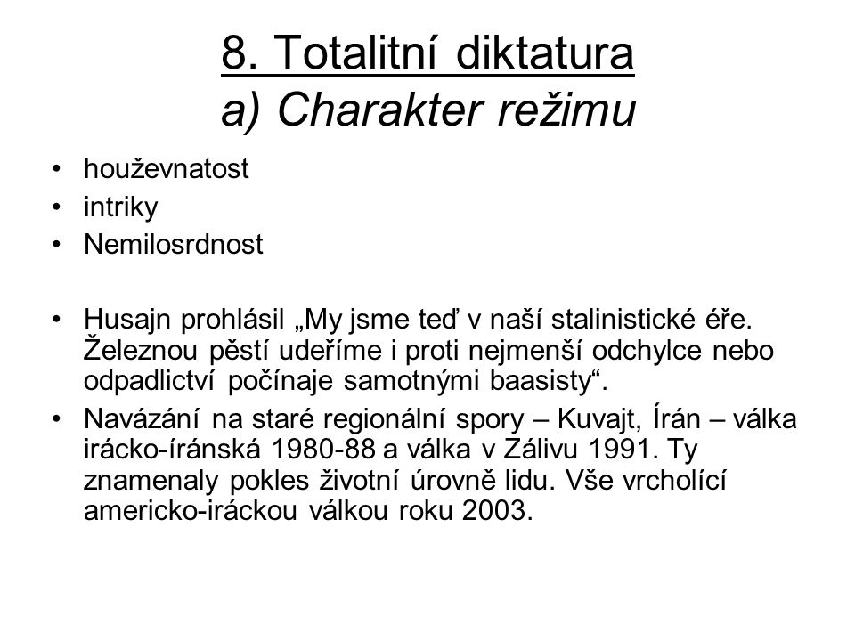 8. Totalitní diktatura a) Charakter režimu