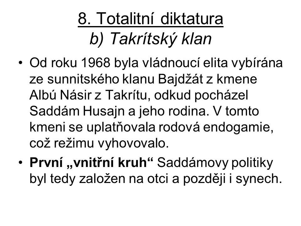 8. Totalitní diktatura b) Takrítský klan