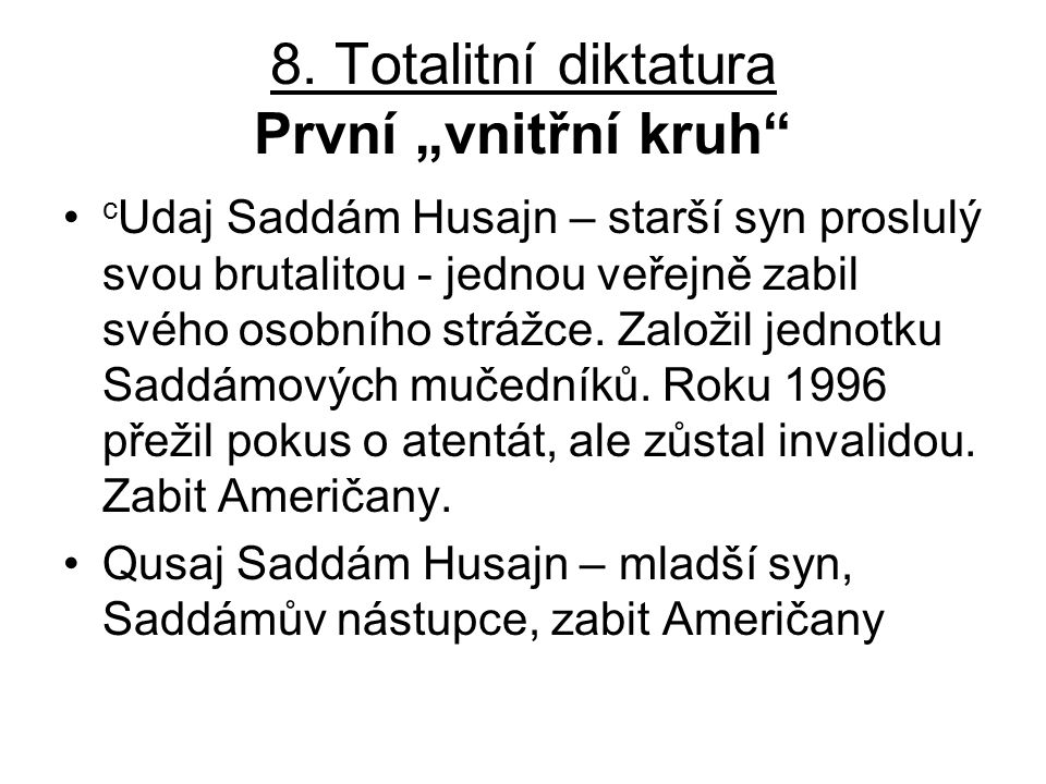 """8. Totalitní diktatura První """"vnitřní kruh"""