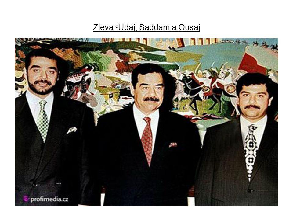 Zleva cUdaj, Saddám a Qusaj
