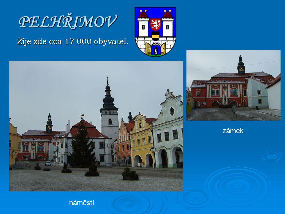 PELHŘIMOV Žije zde cca 17 000 obyvatel. zámek náměstí