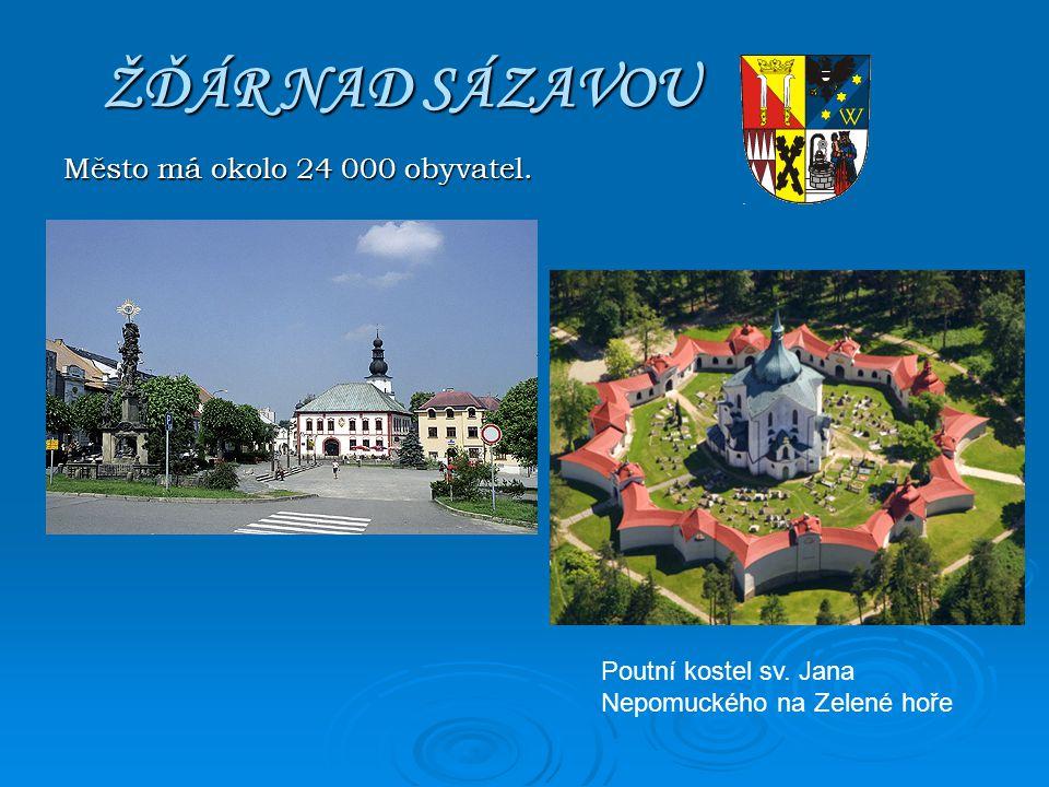 ŽĎÁR NAD SÁZAVOU Město má okolo 24 000 obyvatel.