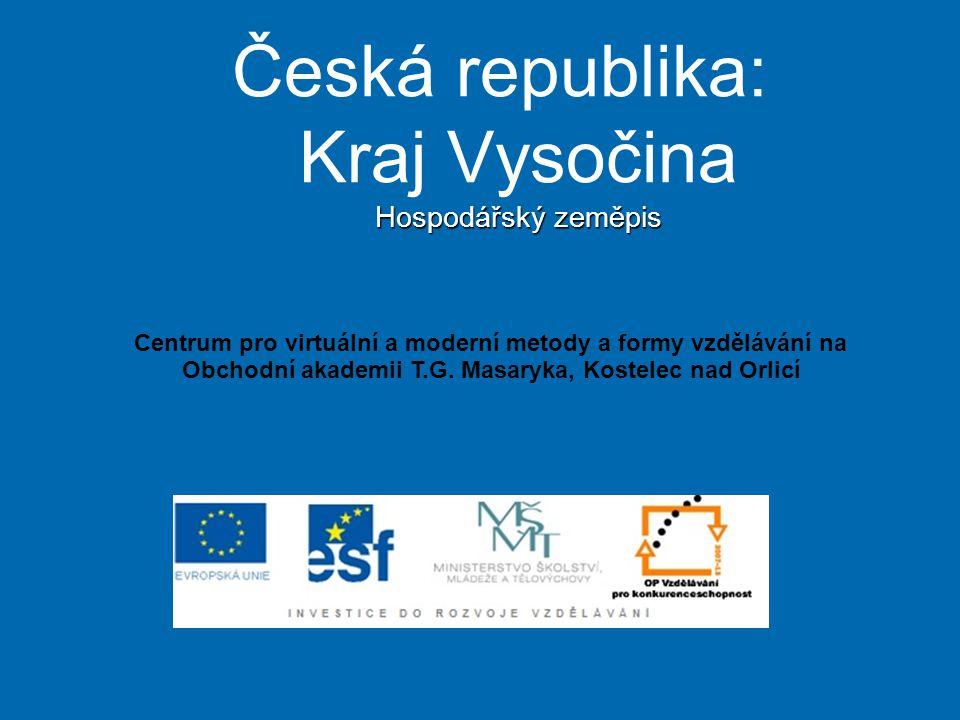 Česká republika: Kraj Vysočina Hospodářský zeměpis