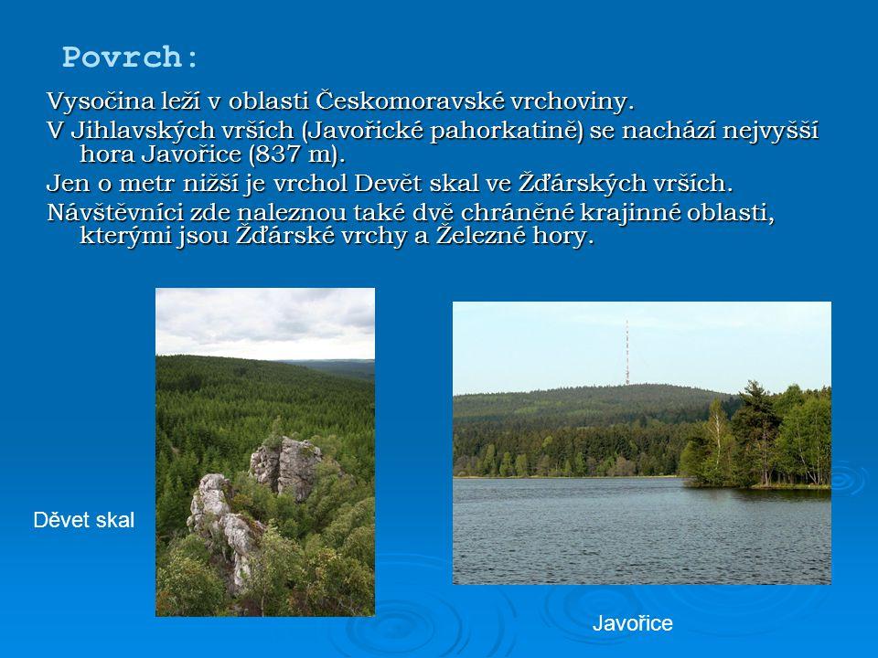 Povrch: Vysočina leží v oblasti Českomoravské vrchoviny.