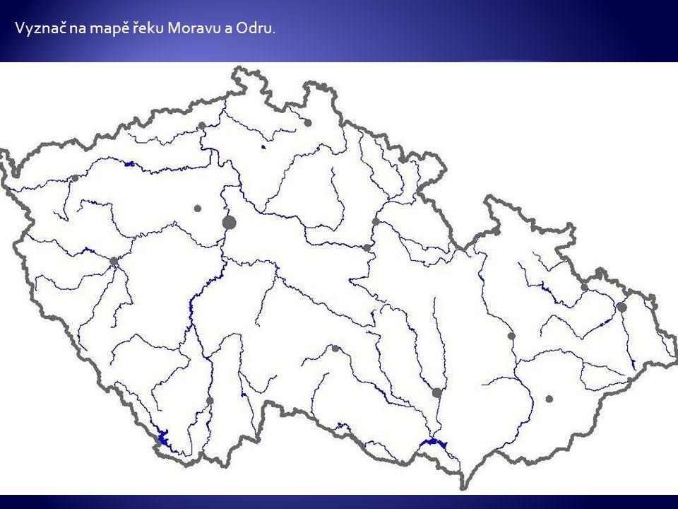 Vyznač na mapě řeku Moravu a Odru.