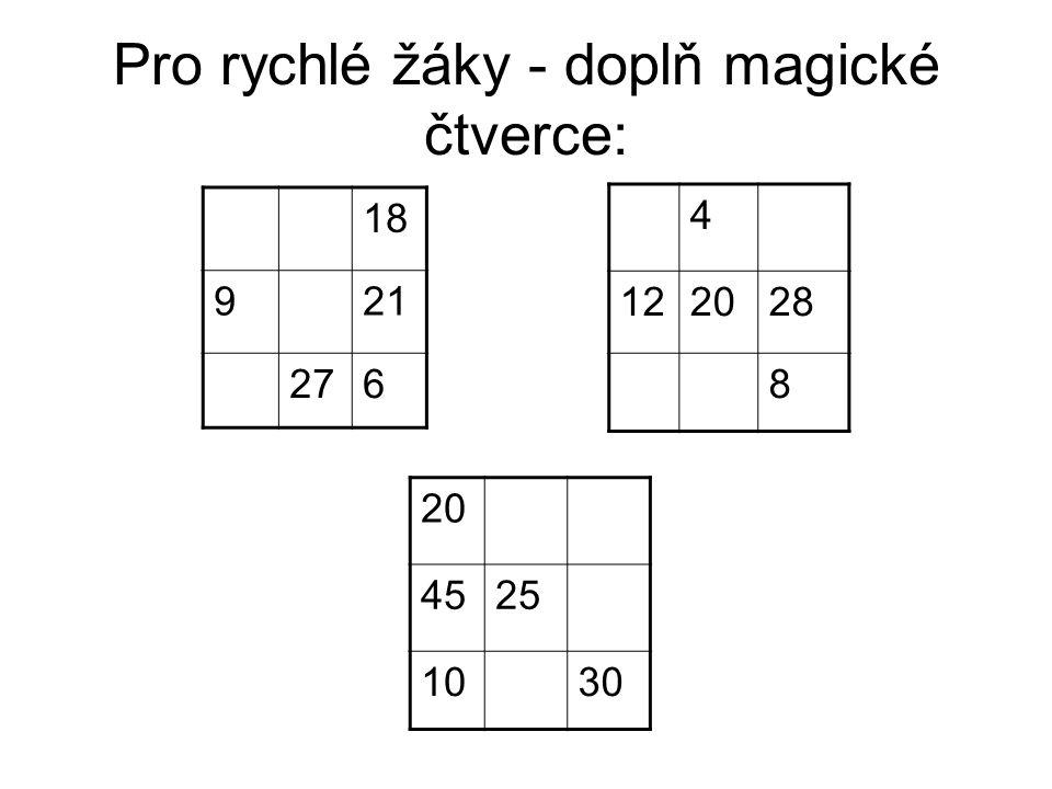 Pro rychlé žáky - doplň magické čtverce: